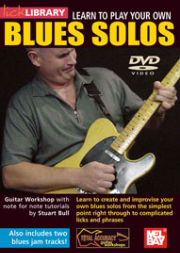 Learn to Play Your Own Blues Solos DVD  by Stuart Bull    --  DVD