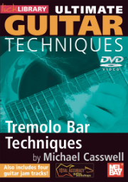 Ultimate Guitar Techniques: Tremolo Bar Techniques DVD by Michael Casswell  --  DVD