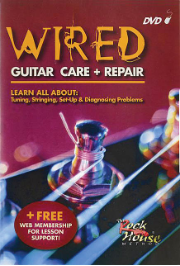 WIRED - GUITAR CARE + REPAIR Learn All About Tuning, Stringing, Set-Up & Diagnosing Problems  BY ROCK HOUSE --  DVD  978582