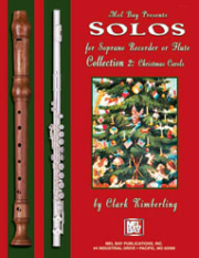 Solos for Soprano Recorder or Flute Collection 2 Christmas Carols  by Clark Kimberling  --  BOOK