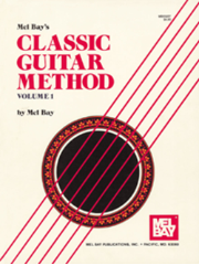 CLASSIC GUITAR METHOD, VOLUME 1 by Mel Bay  --  BOOK ONLY