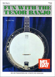 Fun with the Tenor Banjo by Mel Bay --  BOOK AND CD --  MB93260BCD,  93260BCD
