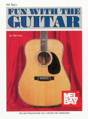 FUN WITH THE GUITAR by Mel Bay  --  BOOK ONLY --  MB93262, 93262