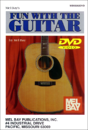 Fun with the Guitar by Mel Bay & William Bay  --  BOOK AND DVD SET  -- MB93262DP,  93262DP