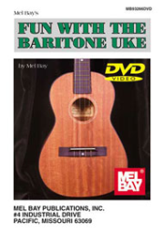 Fun with The Baritone Uke by Mel Bay taught by Joe Carr  --  DVD ONLY