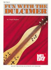 Fun with the Dulcimer by Virgil Hughes  --  BOOK ONLY  --  MB93310 , 93310