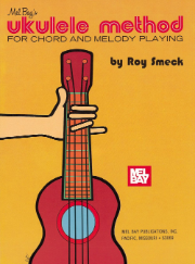 Ukulele Method  For Chord and Melody Playing by Roy Smeck
