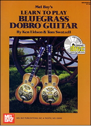 Learn to Play Bluegrass Dobro Guitar Book/CD Set  by Ken Eidson & Tom Swatzell