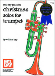 Christmas Solos for Trumpet  By William Bay    --  BOOK