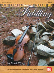 The Violinist's Guide to Fiddling by Mark Weeg    --  BOOK