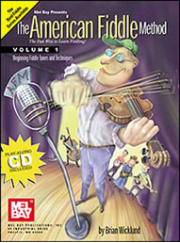 The American Fiddle Method, Volume 1 Beginning Fiddle Tunes and Techniques  by Brian Wicklund  -- BOOK AND CD