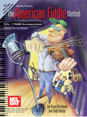 The American Fiddle Method, Volume 1 Piano Accompaniment by Bob Walser & Brian Wicklund  -- BOOK ONLY