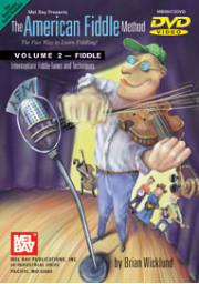The American Fiddle Method, Volume 2 - Fiddle DVD Intermediate Fiddle Tunes and Techniques  by Brian Wicklund  --  DVD