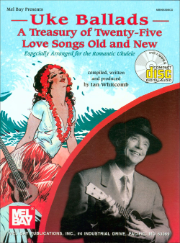 Uke Ballads: A Treasury of Twenty-Five Love Songs Old and New Book/CD Set  Especially Arranged for the Romantic Ukulele compiled and written by Ian Whitcomb