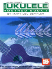Easy Ukulele Method Book I by Mary Lou Stout Dempler  --  BOOK