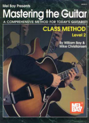 Mastering the Guitar Class Method Level 2 by William Bay & Mike Christiansen  --  BOOK