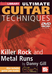Ultimate Guitar Techniques: Killer Rock and Metal Runs by Danny Gill --  DVD