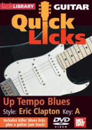 Guitar Quick Licks - Eric Clapton Style Up Tempo Blues, Key of A by Michael Casswell  --  DVD