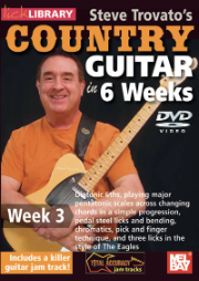 Steve Trovato's Country Guitar in 6 Weeks: Week 3 taught by Steve Trovato --DVD