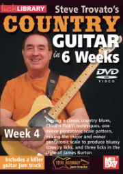 Steve Trovato's Country Guitar in 6 Weeks: Week 4 taught by Steve Trovato --DVD