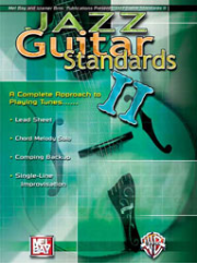Jazz Guitar Standards II A Complete Approach to Playing Tunes....  --  BOOK