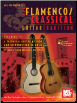 Flamenco Classical Guitar Tradition, Volume 1, A Technical Guitar Method and Introduction to Music  by Juan Serrano & Corey Whitehead  --  BOOK