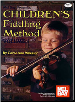 Children's Fiddling Method Volume 1 by Carol Ann Wheeler  --  BOOK ONLY